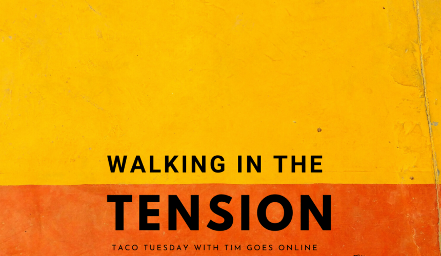 Walking in the Tension of the Kingdom