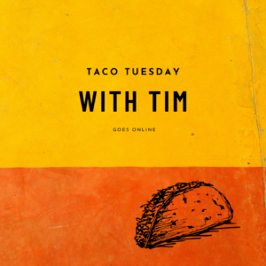 Taco Tue with Time goes online: Hearing from God